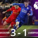 Leicester Bungkam Liverpool 3-1, Keluar Dari Zona Degradasi